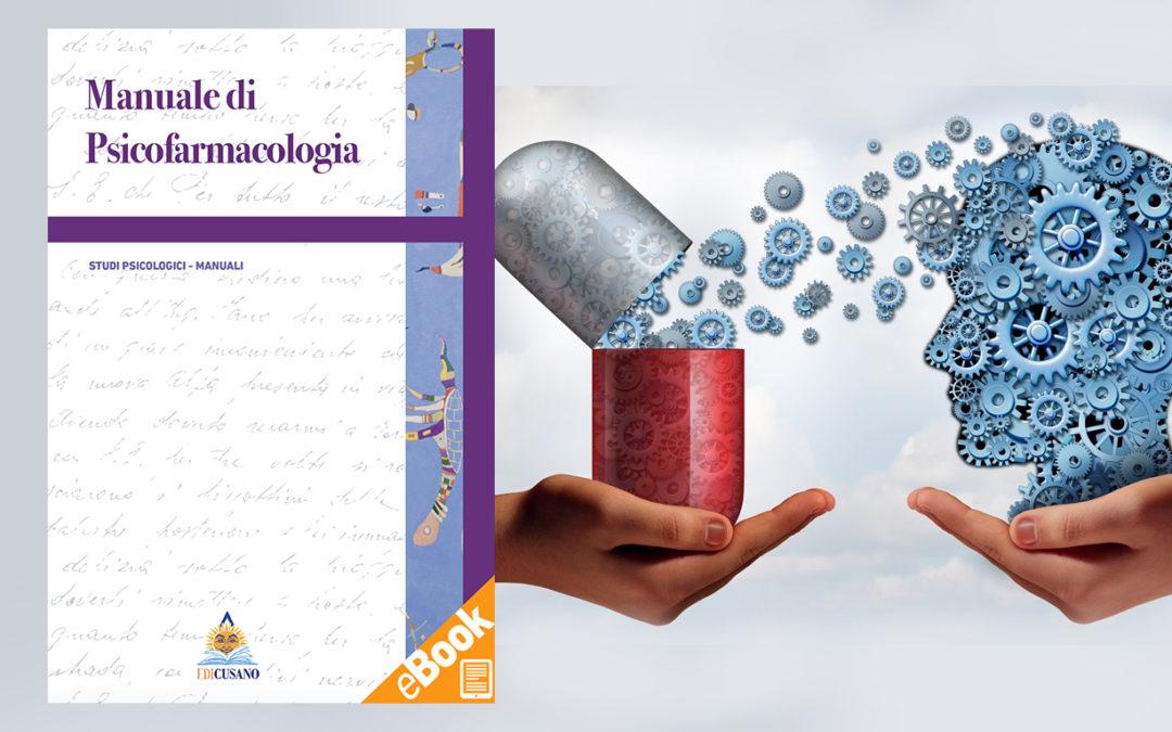 Psicofarmacologia: un manuale per un impiego consapevole dei farmaci