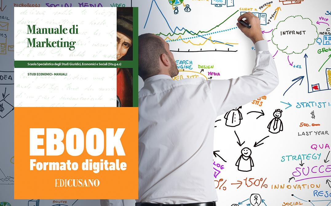 Manuale di Marketing: studiare le tecniche di mercato è una cosa buona e giusta